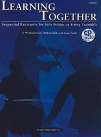 Learning Together: Sequential Repertoire for Solo Strings or String Ensemble [With CD (Audio)]