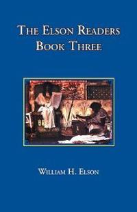 The Elson Readers: Book Three