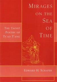 Mirages on the Sea of Time: The Taoist Poetry of Ts'ao T'Ang