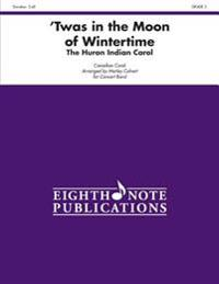'Twas in the Moon of Wintertime: Conductor Score