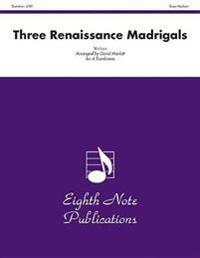 Three Renaissance Madrigals: Score & Parts