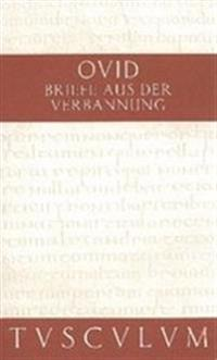 Briefe Aus Der Verbannung / Tristia. Epistulae Ex Ponto: Lateinisch - Deutsch
