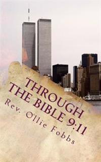 Through the Bible 9: 11: A Tribute to 9/11
