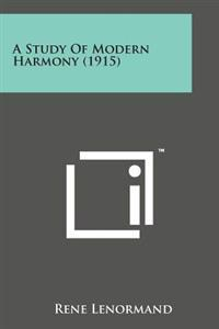A Study of Modern Harmony (1915)