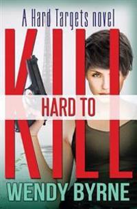 Hard to Kill: A Hard Targets Novel