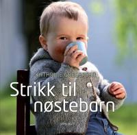 Strikk til nøstebarn - Kathrine Gregersen | Ridgeroadrun.org