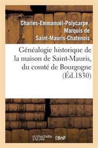 Genealogie Historique de la Maison de Saint-Mauris, Du Comte de Bourgogne, Depuis Le Courant