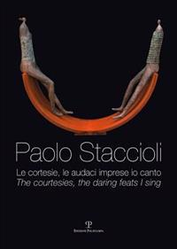 Paolo Staccioli: Le Cortesie, Le Audaci Imprese IO Canto / The Courtesies, the Daring Feats I Sing