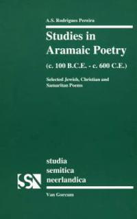 Studies in Aramaic Poetry (c. 100 B.C.E.-c. 600 C.E.)