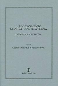 Il Rinnovamento Umanistico Della Poesia: L'Epigramma E L'Elegia