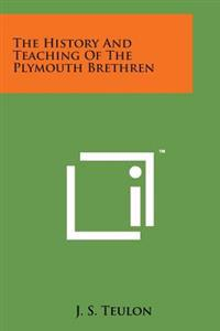 The History and Teaching of the Plymouth Brethren