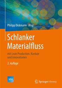 Schlanker Materialfluss: Mit Lean Production, Kanban Und Innovationen