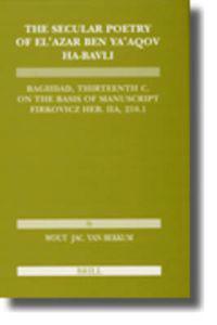The Secular Poetry of El'azar Ben Ya'aqov Ha-Bavli
