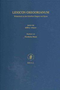 Lexicon Gregorianum, Band 8: Worterbuch Zu Den Schriften Gregors Von Nyssa