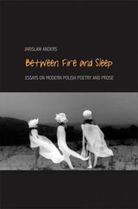 Between Fire and Sleep