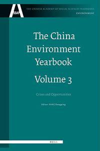 The China Environment Yearbook, Volume 3: Crises and Opportunities