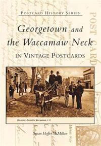 Georgetown and Waccamaw Neck in Vintage Postcards