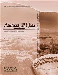 Animas-La Plata Project, Volume VI: Historic Site Descriptions