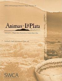 Animas-La Plata Project, Volume IV: Ridges Basin Excavations: Eastern Basin Sites