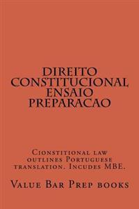 Direito Constitucional Ensaio Preparacao: Cionstitional Law Outlines Portuguese Translation. Incudes MBE.