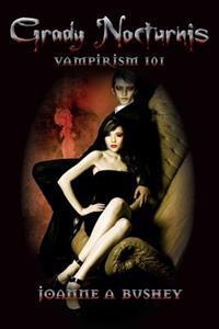 Grady Nocturnis: Vampirism 101