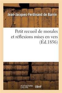 Petit Recueil de Morales Et Reflexions Mises En Vers