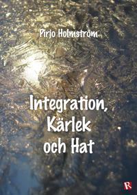 Integration, kärlek och hat