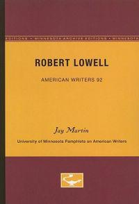 Robert Lowell - American Writers 92