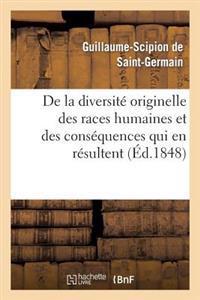 de la Diversite Originelle Des Races Humaines Et Des Consequences Qui En Resultent Dans L'Ordre
