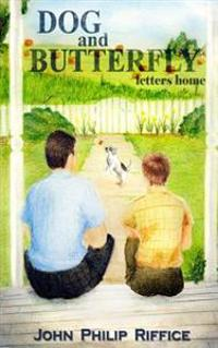 Dog and Butterfly: Letters Home