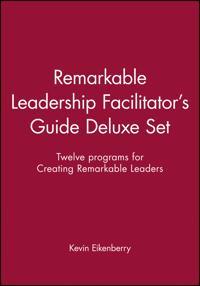 Remarkable Leadership Facilitator's Guide Deluxe Set: Twelve Programs for Creating Remarkable Leaders