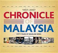 Chronicle of Malaysia: 1957-2007: Fifty Years of Headline News