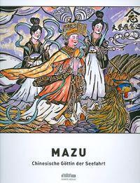 Mazu: Chinesische Gottin Der Seefahrt