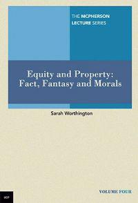 Equity and Property: Fact, Fantasy and Morals