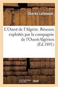 L'Ouest de L'Algerie. Reseaux Exploites Par La Compagnie de L'Ouest-Algerien
