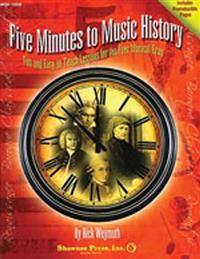 Five Minutes to Music History: Fun and Easy-To-Teach Lessons for Four Musical Eras