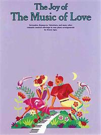The Joy of the Music of Love: Easy Piano Solo