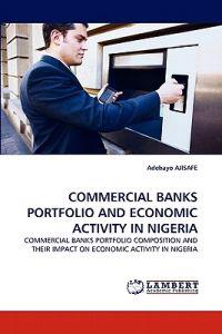 Commercial Banks Portfolio and Economic Activity in Nigeria