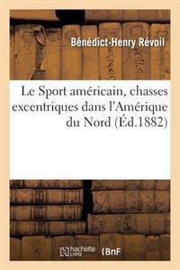 Le Sport Americain, Chasses Excentriques Dans L'Amerique Du Nord