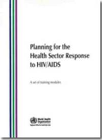 Planning for the Health Sector Response to HIV/AIDS + Facilitator's Guide