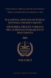 Pleadings, Minutes of Public Sittings and Documents / Memoires, Proces-Verbaux Des Audiences Publiques Et Documents, Volume 9 (2001)