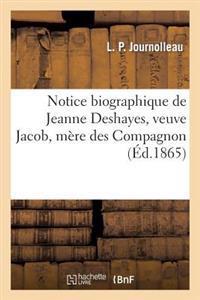Notice Biographique de Jeanne Deshayes, Veuve Jacob, M�re Des Compagnons Du Devoir