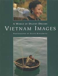 Vietnam Images: A World of Decent Dreams