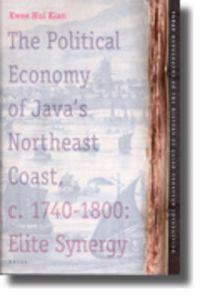 The Political Economy of Java's Northeast Coast. C. 1740-1800