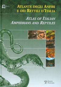 Atlante Degli Anfibi E Dei Rettili D'Italia/Atlas Of Italian Amphibians And Reptiles