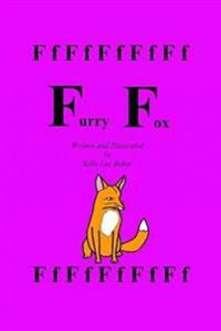 """Furry Fox: A Fun Read Aloud Illustrated Tongue Twisting Tale Brought to You by the Letter """"F"""" for Kids Age 3-5."""