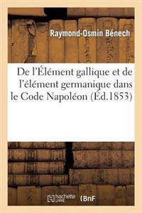 de l'�l�ment Gallique Et de l'�l�ment Germanique Dans Le Code Napol�on