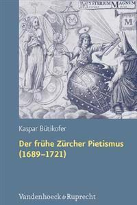 Der Fruhe Zurcher Pietismus 1689-1721