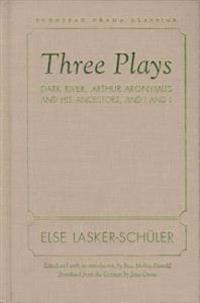 Three Plays: Dark River, Arthur Aronymus and His Ancestors, and I and I