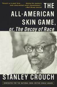 The All-American Skin Games, Or, the Decoy of Race